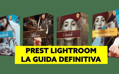 Preset Lightroom – la guida definitiva